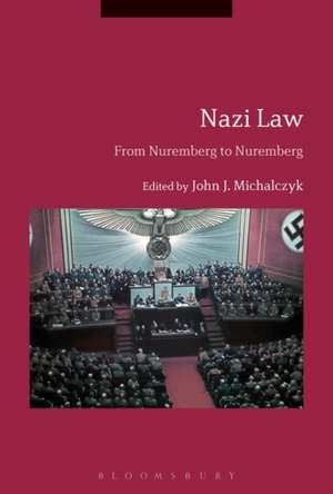 Nazi Law: From Nuremberg to Nuremberg de Professor John J. Michalczyk