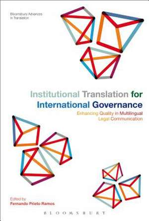 Institutional Translation for International Governance: Enhancing Quality in Multilingual Legal Communication de Professor Fernando Prieto Ramos