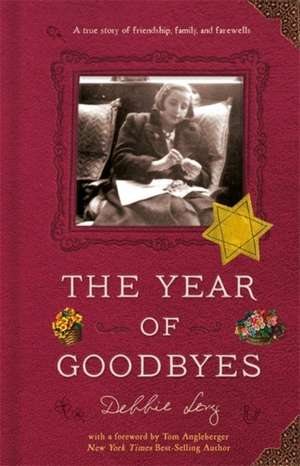 The Year of Goodbyes: A True Story of Friendship, Family and Farewells de Debbie Levy
