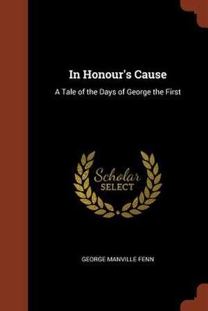 In Honour's Cause de George Manville Fenn