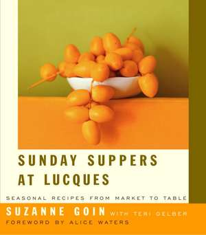 Sunday Suppers at Lucques:  Seasonal Recipes from Market to Table de Suzanne Goin