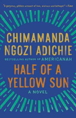 Half of a Yellow Sun de Chimamanda Ngozi Adichie