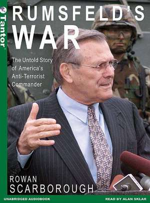 Rumsfeld's War:  The Untold Story of America's Anti-Terrorist Commander de Alan Sklar