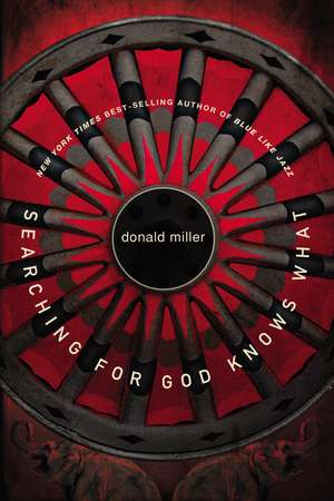 Searching for God Knows What de Donald Miller
