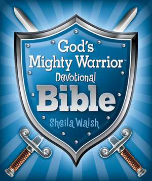God's Mighty Warrior Devotional Bible de Sheila Walsh