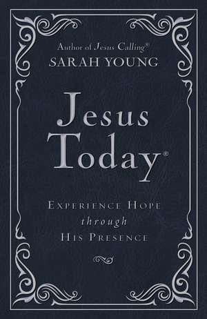 Jesus Today - Deluxe Edition: Experience Hope Through His Presence de Sarah Young