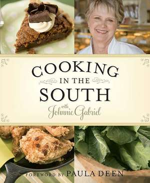 Cooking in the South with Johnnie Gabriel de  Johnnie Gabriel