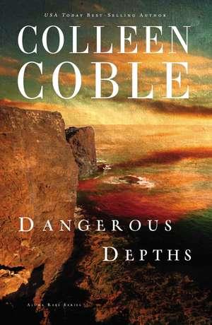 Dangerous Depths de Colleen Coble