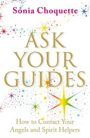 Ask Your Guides de Sonia Choquette