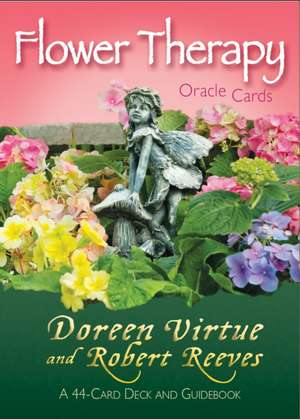 Flower Therapy Oracle Cards:  A 44-Card Deck and Guidebook de Doreen Virtue