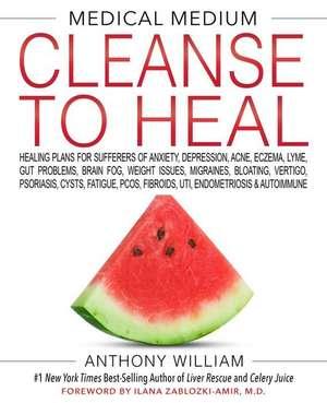MEDICAL MEDIUM CLEANSE TO HEAL de Anthony William