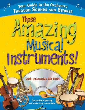 Those Amazing Musical Instruments! [With CDROM]