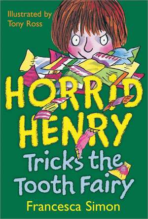 Horrid Henry Tricks the Tooth Fairy de Francesca Simon