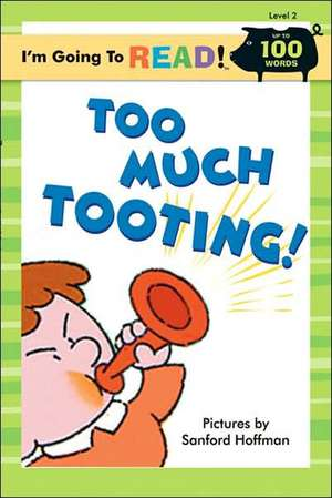 I'm Going to Read(r) (Level 2):  Too Much Tooting! de Harriet Ziefert