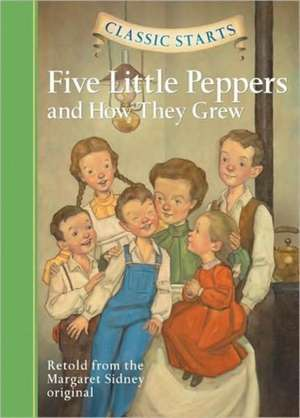 Five Little Peppers:  And How They Grew de Margaret Sidney