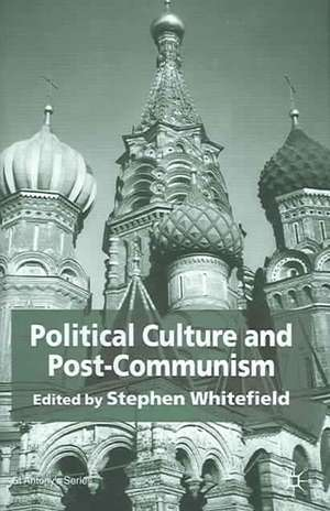 Political Culture and Post-Communism de S. Whitefield