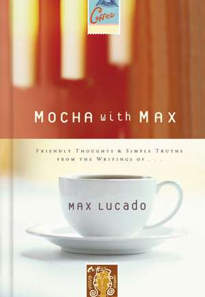 Mocha with Max de Max Lucado