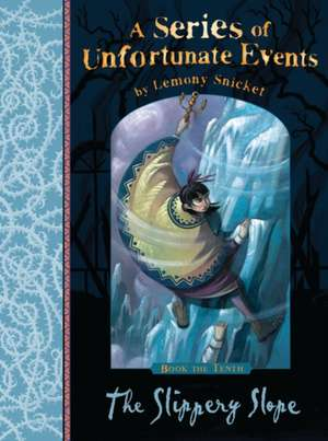 A Series of Unfortunate Events 10. The Slippery Slope de Lemony Snicket