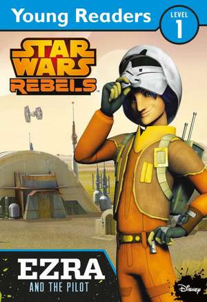 Star Wars Rebels: Ezra and the Pilot