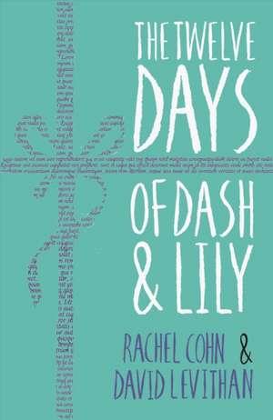 The Twelve Days of Dash & Lily de Rachel Cohn