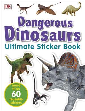 Dangerous Dinosaurs Ultimate Sticker Book