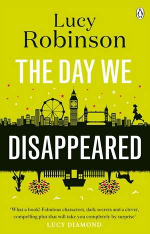 The Day We Disappeared de Lucy Robinson