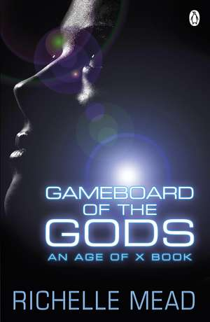 Gameboard of the Gods: Age of X #1 de Richelle Mead