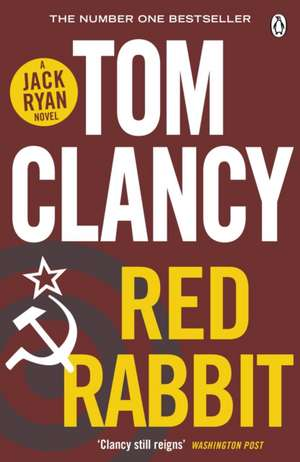 Red Rabbit: INSPIRATION FOR THE THRILLING AMAZON PRIME SERIES JACK RYAN de Tom Clancy