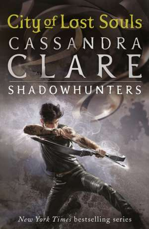 Mortal Instruments 05. City of Lost Souls de Cassandra Clare
