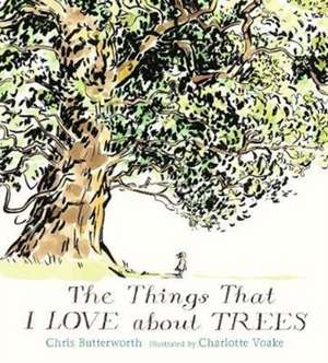 Things That I LOVE about TREES de Chris Butterworth