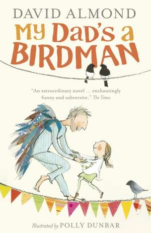 My Dad's a Birdman de David Almond