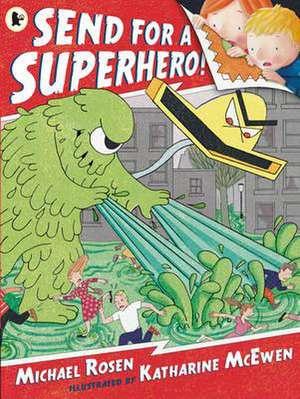 Send for a Superhero! de Michael Rosen