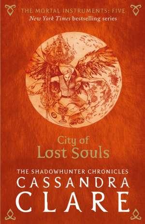 The Mortal Instruments 05. City of Lost Souls de Cassandra Clare