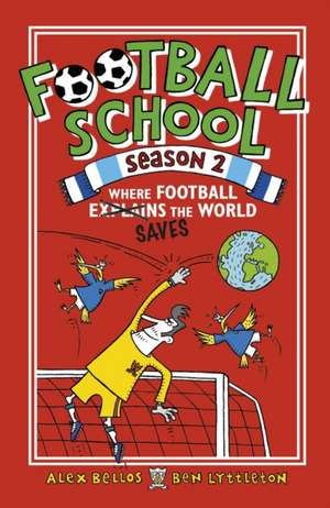 Football School Season 2: Where Football Explains the World de Spike Gerrell
