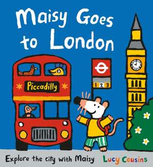 Maisy Goes to London de Lucy Cousins