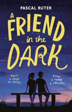 Friend in the Dark de Pascal Ruter