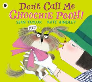Don't Call Me Choochie Pooh! de Sean Taylor