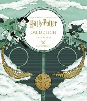 Harry Potter: Magical Film Projections: Quidditch de  Insight Editions