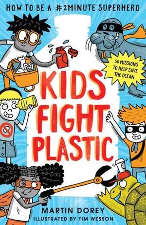 Kids Fight Plastic de Martin Dorey