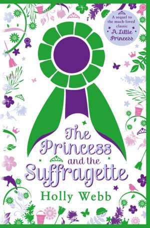 The Princess and the Suffragette de Holly Webb