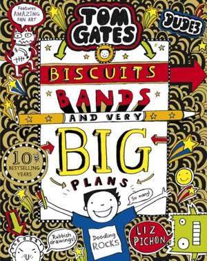 Tom Gates 14. Biscuits, Bands and Very Big Plans de Liz Pichon