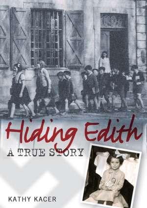 Hiding Edith de Kathy Kacer