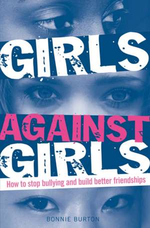 Burton, B: Girls Against Girls