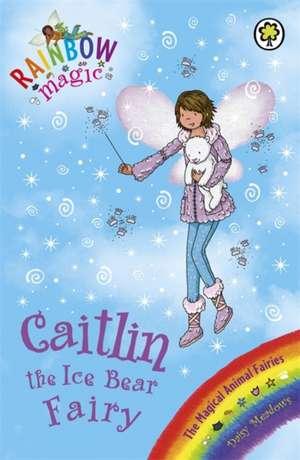 Rainbow Magic: Caitlin the Ice Bear Fairy de Daisy Meadows
