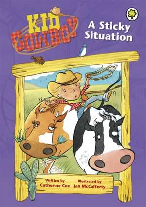 Coe, C: Kid Cowboy: A Sticky Situation