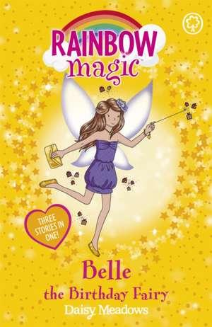 Rainbow Magic: Belle the Birthday Fairy de Daisy Meadows