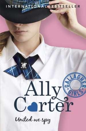 United We Spy  de Ally Carter