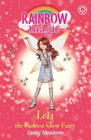 Rainbow Magic: Lola the Fashion Show Fairy de Daisy Meadows