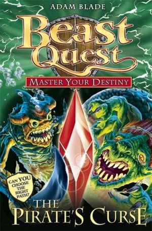 Beast Quest: Master Your Destiny 3: The Pirate`s Curse de Adam Blade
