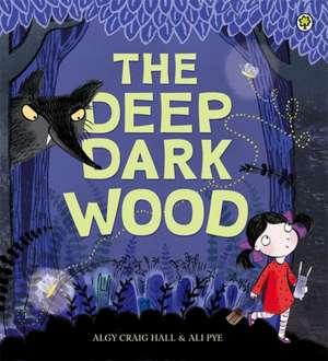 The Deep Dark Wood de Algy Craig-Hall